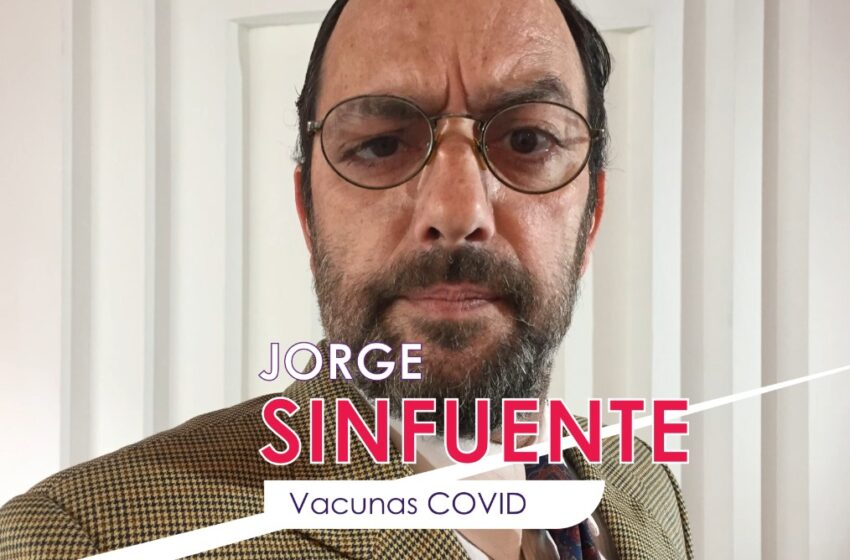 JORGE SINFUENTE: Vacunas COVID